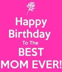 Best 50 Happy Birthday Mom Quotes